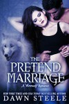 The Pretend Marriage - Dawn Steele