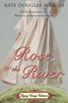 Rose O' the River (Annotated) - Kate Douglas Wiggin, Jennifer Quinlan