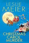 Christmas Carol Murder (A Lucy Stone Mystery) - Leslie Meier
