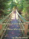 52 Weeks - A Grief Workbook - Dayna White, Ed White