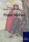 Pirate Stories - Joseph Lewis French