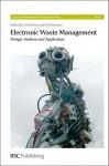 Electronic Waste Management - Ronald E. Hester, Roy M. Harrison, Royal Society of Chemistry, Martin Goosey, Gary Stevens, Henryk Herman