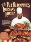 Chef Prudhomme's Louisiana Kitchen - Paul Prudhomme, Tom Jimison