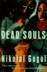 Dead Souls - Nikolai Gogol, Richard Pevear, Larissa Volokhonsky