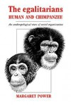 The Egalitarians - Human and Chimpanzee: An Anthropological View of Social Organization - Margaret Power