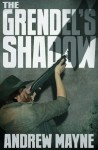 The Grendel's Shadow - Andrew Mayne