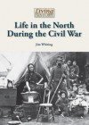 Life in the North During the Civil War - Jim Whiting