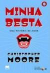 Minha Besta - Christopher Moore, Leonor Bizarro Marques