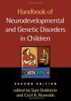 Handbook of Neurodevelopmental and Genetic Disorders in Children, 2/e - Sam Goldstein, Cecil R. Reynolds