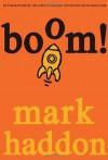 By Mark Haddon Boom! - Mark Haddon
