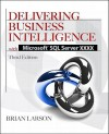 Delivering Business Intelligence with Microsoft SQL Server 2delivering Business Intelligence with Microsoft SQL Server 2012 3/E 012 3/E - Brian Larson