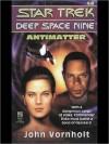 Antimatter (Star Trek Deep Space Nine, #8) - John Vornholt