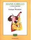 Hans Grillo y Otros Cuentos - Enrique Wernicke, Maria Wernicke