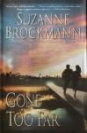Gone Too Far (Troubleshooters, Book 6) - Suzanne Brockmann, Deborah Hazlett