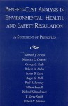 Benefit-Cost Analysis in Environmental, Health, and Safety Regulation - Kenneth J. Arrow, Maureen L. Cropper, George C. Eads, Robert W. Hahn, Lester B. Lave, Roger G. Noll, Paul R. Portney, Milton Russell, Richard Schmalensee, V. Kerry Smith, Robert N. Stavins