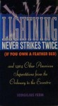 Lightning Never Strikes Twice (If You Own a Feather Bed : and 1904 Other American Superstitions from the Ordinary to the Eccentric) - Vergilius Ture Anselm Ferm