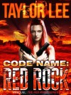 Code Name: Red Rock - Taylor Lee