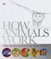 How Animals Work - David Burnie
