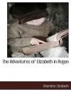 The Adventures of Elizabeth in Rugen - Elizabeth von Arnim