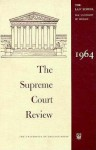 The Supreme Court Review, 1964 - Philip B. Kurland