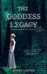 The Goddess Legacy (Goddess Test, #2.5) - Aimee Carter