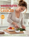 Weeknights with Giada: Quick and Simple Recipes to Revamp Dinner - Giada De Laurentiis