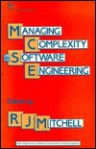 Managing Complexity in Software Engineering - R.J. Mitchell, R. J. Mithchell