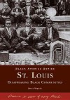 St. Louis:: Disappearing Black Communities - John A. Wright