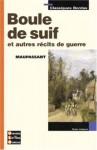 Boule de suif et autres recits de guerre - Guy de Maupassant