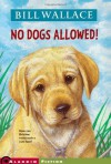 No Dogs Allowed! - Bill Wallace