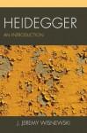 Heidegger: An Introduction - J. Jeremy Wisnewski