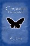Chrysalis - Trepidation - M.L. Lacy