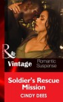 Soldier's Rescue Mission (Mills & Boon Vintage Romantic Suspense) (H.O.T. Watch - Book 7) - Cindy Dees