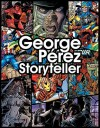 George Perez: Storyteller - Chris Lawrence