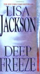 Deep Freeze --2005 publication. - Lisa Jackson