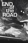 End of the Road - Jonathan Oliver, Philip Reeve, Lavie Tidhar, S.L. Grey