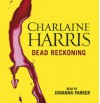 Dead Reckoning (Sookie Stackhouse, #11) - Johanna Parker, Charlaine Harris