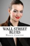 Wall Street Blues (Swashbuckling Romance) - Nancy Clinton