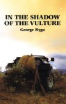 In the Shadow of the Vulture - George Ryga