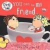 You Can Be My Friend (Charlie and Lola) - Lauren Child, Samantha Schutz, June Eding