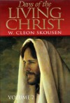 Days of the Living Christ, Volume Two - W. Cleon Skousen