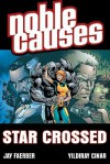 Noble Causes Volume 8: Star Crossed - Jay Faerber, Tim Kane, Yildiray Cinar