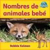 Nombres de Animales Bebe - Bobbie Kalman