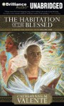 The Habitation of the Blessed (Prester John, #1) - Catherynne M. Valente