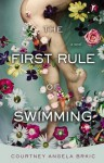 The First Rule of Swimming: A Novel - Courtney Angela Brkic