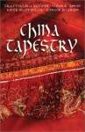 China Tapestry: Bindings of the Heart/A Length of Silk/The Golden Cord/The Crimson Brocade - Tracey Bateman, Judith McCoy Miller, Susan K. Downs, Jennifer Peterson