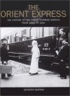 The Orient Express: The History of the Orient Express Service from 1883 to 1950 - Anthony Burton