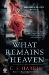 What Remains of Heaven - C.S. Harris