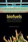 Biofuels for Transport: Global Potential and Implications for Sustainable Energy and Agriculture - The Worldwatch Institute