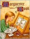 Marguerite Makes a Book - Bruce Robertson, Kathryn Hewitt